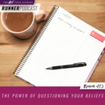 Ep #113: The Power of Questioning your Beliefs