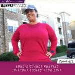 Ep #114: Long-Distance Running Without Losing Your Shit