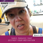 Ep #116: Three Phrases that Destroy Your Motivation