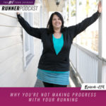 Ep #119: Why You're Not Making Progress with Your Running