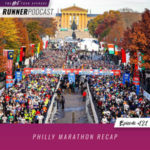Ep #121: Philly Marathon Recap