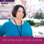 Ep #123: Stop Saying Failure Is Not an Option