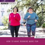 Ep #129: How to Make Running More Fun