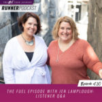 Ep #130: The Fuel Episode with Jen Lamplough: Listener Q&A