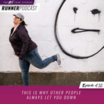 Ep #132: This Is Why Other People Always Let You Down