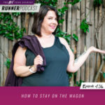 Ep #134: How to Stay on the Wagon