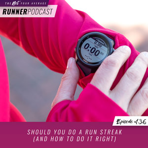 Should You Do a Run Streak (and How to Do it Right)