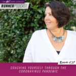 Ep #137: Coaching Yourself through the Coronavirus Pandemic