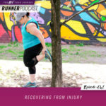 Ep #141: Recovering from Injury