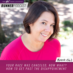 Your Race was Canceled, Now What? How to Get Past the Disappointment