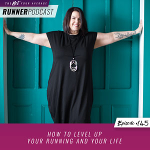 How to Level Up Your Running and Your Life