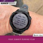 Ep #146: Your Summer Running Plan
