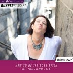 Ep #147: How to Be the Boss Bitch of Your Own Life
