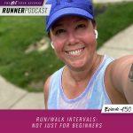 Ep #150: Run/Walk Intervals: Not Just for Beginners