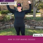 Ep #158: How to Stop Making Excuses