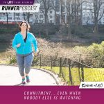 Ep #160: Commitment… Even When Nobody Else Is Watching