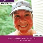 Ep #164: How I Started Running Again After 3 Months Off