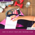 Ep #167: How to Create Your Own Training Plan