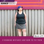 Ep #170: 9 Running Mistakes and How to Fix Them