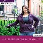 Ep #173: Can You Half-Ass Your Way to Success?