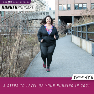 3 Steps to Level Up Your Running in 2021