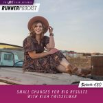 Ep #180: Small Changes for Big Results with Kiah Twisselman