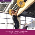 Ep #182: All About Strength Training with Nancy Brown