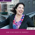 Ep #185: How to Be Nicer to Yourself