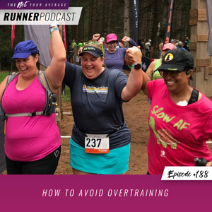 The Not Your Average Runner Podcast with Jill Angie   How to Avoid Overtraining