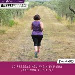 Ep #193: 10 Reasons You Had a Bad Run (and How to Fix It)