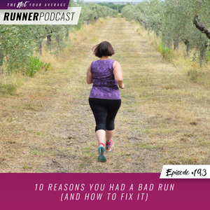 The Not Your Average Runner Podcast with Jill Angie | 10 Reasons You Had a Bad Run (and How to Fix It)
