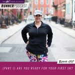 Ep #197: (Part 1) Are You Ready for Your First 5K?