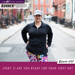 The Not Your Average Runner Podcast with Jill Angie | (Part 1) Are You Ready for Your First 5K?