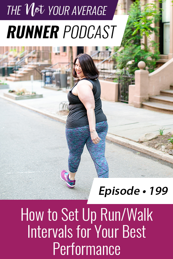 The Not Your Average Runner Podcast with Jill Angie | How to Set Up Run/Walk Intervals for Your Best Performance