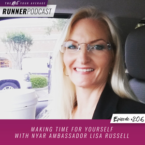 The Not Your Average Runner Podcast with Jill Angie | Making Time for Yourself with NYAR Ambassador Lisa Russell