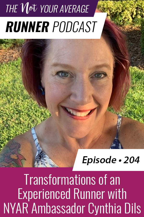 The Not Your Average Runner Podcast with Jill Angie   Transformations of an Experienced Runner with NYAR Ambassador Cynthia Dils