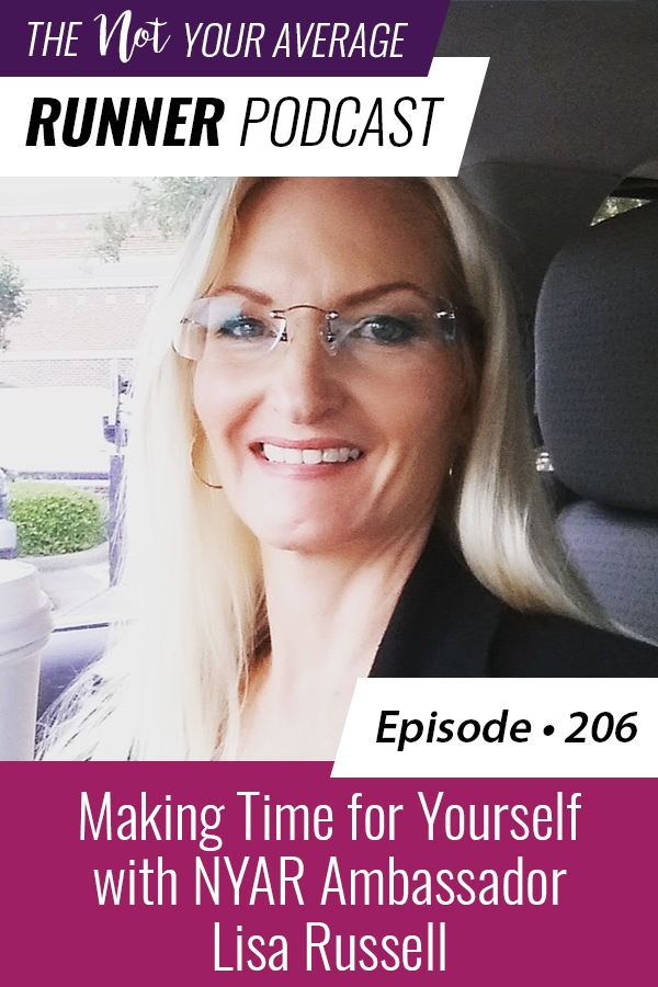 The Not Your Average Runner Podcast with Jill Angie   Making Time for Yourself with NYAR Ambassador Lisa Russell