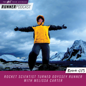 The Not Your Average Runner Podcast with Jill Angie | Rocket Scientist Turned Odyssey Runner with Melissa Carter