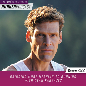 The Not Your Average Runner Podcast with Jill Angie | Bringing More Meaning to Running with Dean Karnazes