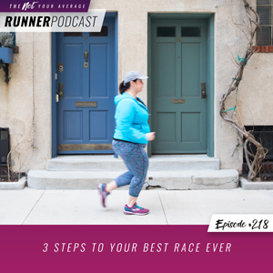 The Not Your Average Runner Podcast with Jill Angie | 3 Steps to Your Best Race Ever